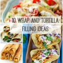 10 Wrap and Tortilla Filling Ideas