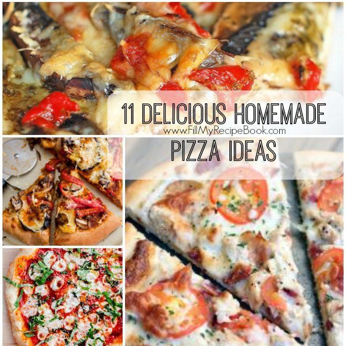 11 delicious homemade pizza ideas fill my recipe book