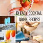 10 Easy Cocktail Drink Recipes