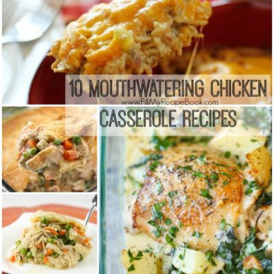 10 Mouthwatering Chicken Casserole Recipes