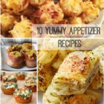 10 Yummy Appetizer Recipes