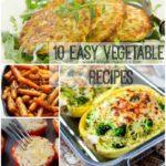 10 Easy Vegetable Recipes