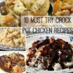 10 Must TRY Crock Pot Chicken Recipes