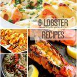 6 Yummy Lobster Recipes