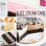 8 Ice Cream Cake Recipes