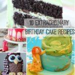 10 Extraordinary Birthday Cake Recipes