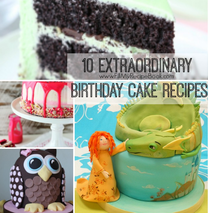 10 Extraordinary Birthday Cake Recipes Fill My Recipe Book