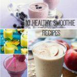 10 Healthy Smoothie Recipes
