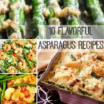 10 Flavorful Asparagus Recipes