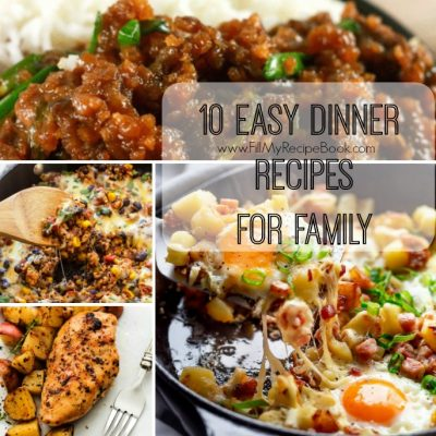 10 Easy Dinner Recipes For Family