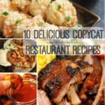 10 Delicious Copycat Restaurant Recipes