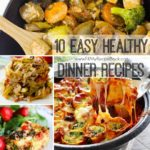 10 Easy Healthy Dinner Recipes