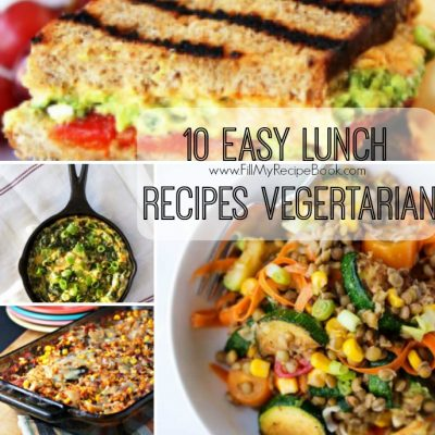10 Easy Lunch Recipes Vegetarian