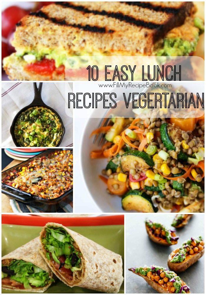 10 Easy Lunch Recipes Vegetarian Fill My Recipe Book