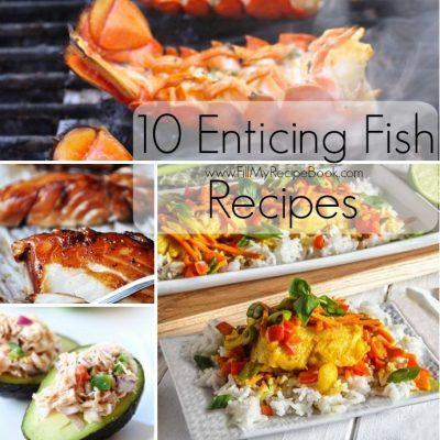 10 Enticing Fish Recipes