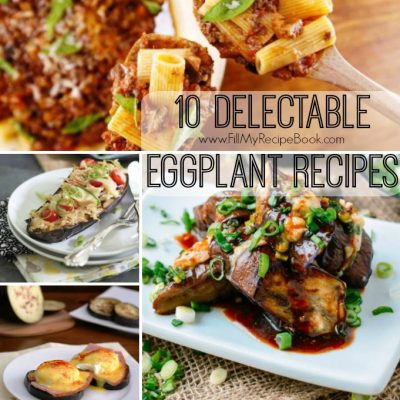 10 Delectable Eggplant Recipes
