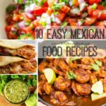 10 Easy Mexican Food Recipes