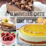 10 Marvelous Cheese Cake Recipes