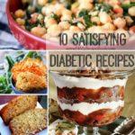 10 Satisfying Diabetic Recipes