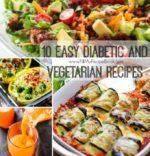 10 Easy Diabetic and Vegetarian Recipes