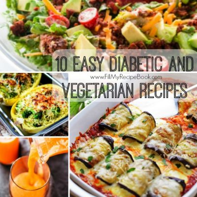 10 Easy Diabetic and Vegetarian Recipes