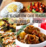 10 Easy Low Carb Healthy Fat Lifestyle Recipes