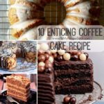 10 Enticing Coffee Cake Recipe