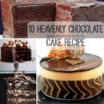 10 Heavenly Chocolate Cake Recipe