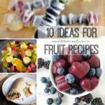 10 Ideas for Fruit Recipes