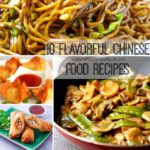 10 Flavorful Chinese Food Recipes