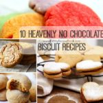 10 Heavenly NO Chocolate Biscuit Recipes