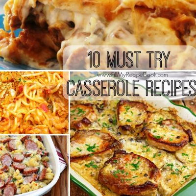 10 Must Try Casserole Recipes