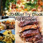 20 Must Try Crock Pot Recipes