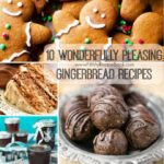 10 Wonderfully Pleasing Gingerbread Recipes