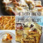 5 Tasty Bread Pudding Recipe