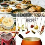 6 Exquisite Fondue Recipes
