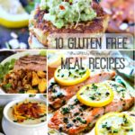 10 Gluten Free Meal Recipes
