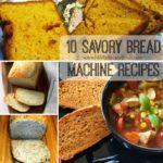 10 Savory Bread Machine Recipes
