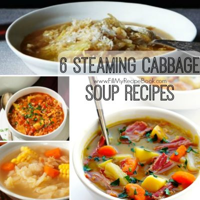 6 Steaming Cabbage Soup Recipes