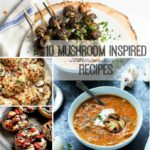 10 Mushroom Inspired Recipes