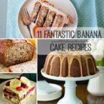 11 Fantastic Banana Cake Recipes