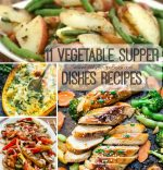 11 Vegetable Supper Dishes Recipes
