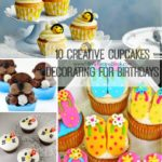 10 Creative Cupcakes Decorating for Birthdays