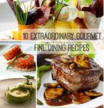 10 Extraordinary Gourmet Fine Dining Recipes