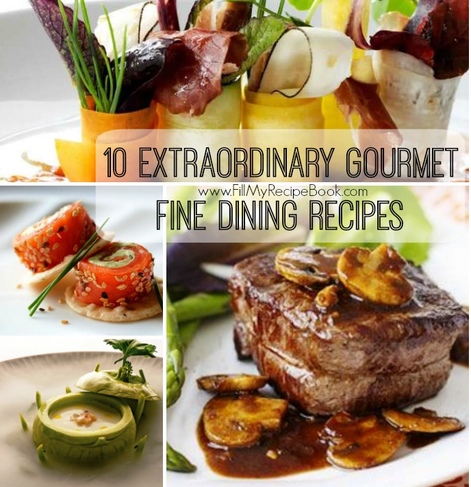 10 extraordinary gourmet fine dining recipes fill my for Fine dining gourmet recipes