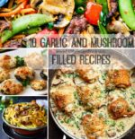 10 Garlic and Mushroom Filled Recipes