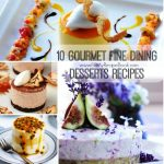 10 Gourmet Fine Dining Desserts Recipes