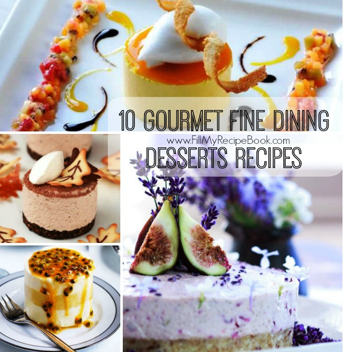 10 gourmet fine dining desserts recipes fill my recipe book for Fine dining gourmet recipes