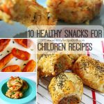 10 Healthy Snacks for Children Recipes