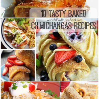 10 Tasty Baked Chimichangas Recipes
